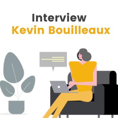 Interview Kevin Bouilleaux
