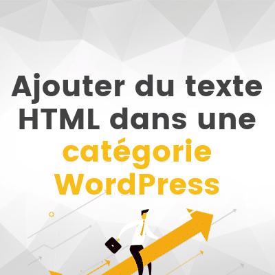 Ajouter du texte html dans une catégorie wordpress